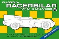 bokomslag Klassiska racerbilar : fakta- och målarbok