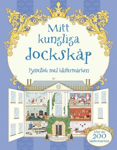 bokomslag Mitt kungliga dockskåp : pysselbok med klistermärken