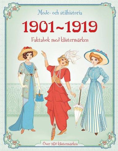 bokomslag 1901-1919 - mode och stilhistoria : faktabok med klistermärken