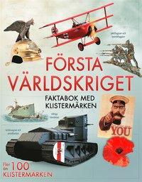 bokomslag Första världskriget : faktabok med klistermärken
