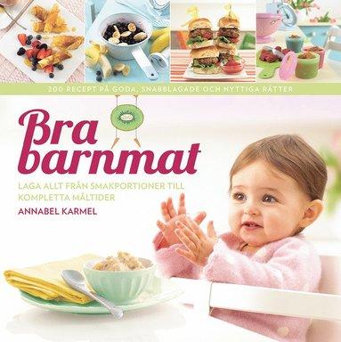 bokomslag Bra barnmat : laga allt från smakportioner till kompletta måltider