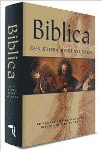 bokomslag Biblica - den stora bibelatlasen : en kulturhistorisk resa genom Bibeln och Bibelns länder