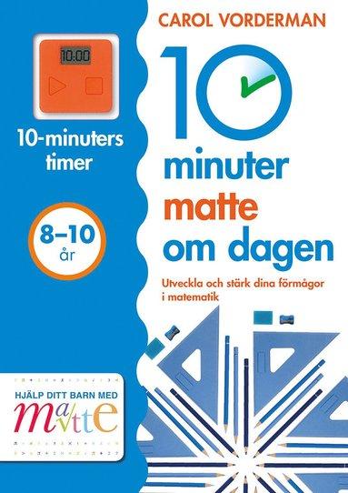 bokomslag 10 minuter matte om dagen 8-10 år