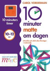 bokomslag 10 minuter matte om dagen 10-12 år