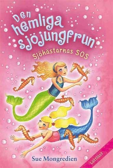 bokomslag Den hemliga sjöjungfrun. Sjöhästarnas SOS