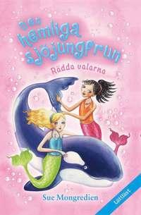 bokomslag Den hemliga sjöjungfrun. Rädda valarna!