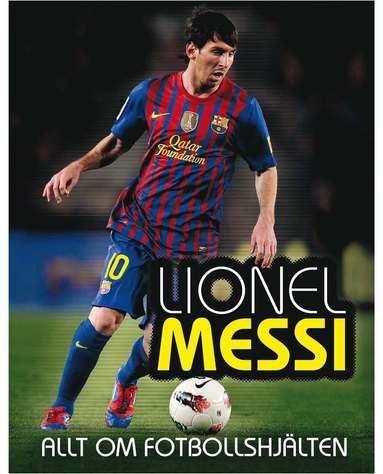 bokomslag Lionel Messi : allt om fotbollshjälten