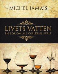 bokomslag Livets vatten : allt om sprit från hela världen