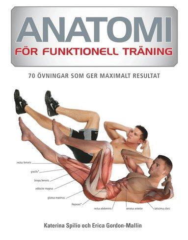 bokomslag Anatomi för funktionell träning : 70 övningar som ger maximalt resultat