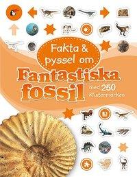 bokomslag Fakta och pyssel om fantastiska fossil