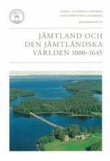 bokomslag Jämtland och den jämtländska världen 1000-1645