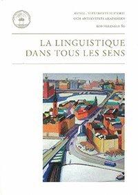 bokomslag La Linguistique dans tous les sens