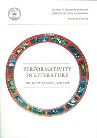 bokomslag Performativity in literature : the Lund-Nanjing seminars