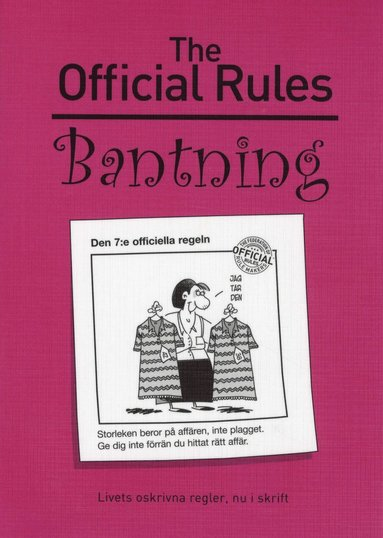 bokomslag The Official Rules : bantning livets oskrivna regler, nu i skrift