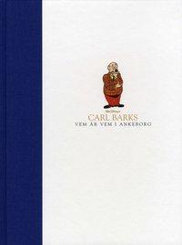 bokomslag Carl Barks Vem är vem i Ankeborg : biografi över viktiga figurer