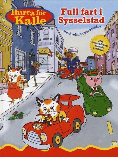 bokomslag Hurra för Kalle: Full fart i Sysselstad