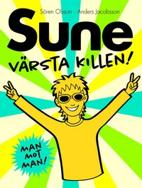 bokomslag Sune : värsta killen!