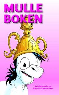 bokomslag Mulleboken. De bästa serierna från åren 2006 - 2007