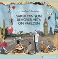 bokomslag Saker min son behöver veta om världen