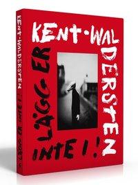 bokomslag Kent - Waldersten : lägg er inte i!