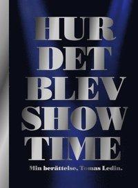 bokomslag Hur det blev Showtime : min berättelse