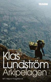 bokomslag Arkipelagen : Indonesien sträcker på sig