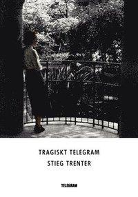bokomslag Tragiskt telegram