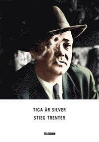 bokomslag Tiga är silver