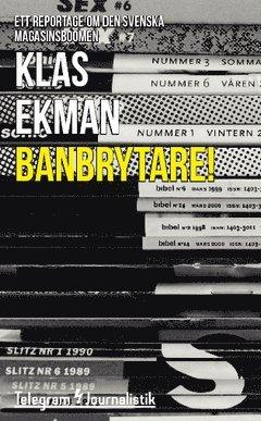 bokomslag Banbrytare! : Ett reportage om den svenska magasinsboomen