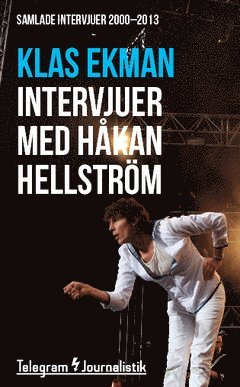 bokomslag Samlade intervjuer med Håkan Hellström 2000–2013