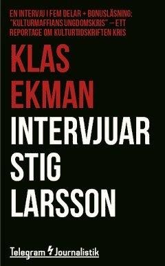 bokomslag Intervjuar Stig Larsson : En intervju i fem delar