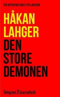 bokomslag Den store demonen : Två intervjuer med Stig Larsson