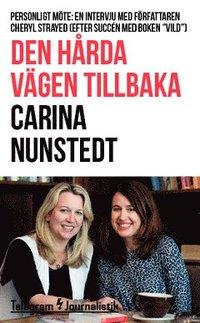 """bokomslag Den hårda vägen tillbaka : Personligt möte: En intervju med författaren Cheryl Strayed (efter succén med boken """"Vild"""")"""