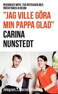 """bokomslag """"Jag ville göra min pappa glad"""" : Personligt möte: Två intervjuer med författaren Jo Nesbø"""
