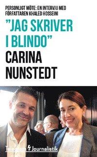 """bokomslag """"Jag skriver i blindo"""" : Personligt möte: En intervju med författaren Khaled Hosseini"""