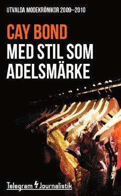 bokomslag Med stil som adelsmärke : utvalda modekrönikor 2009-2010