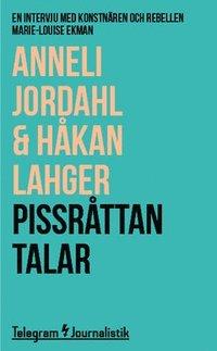 bokomslag Pissråttan talar : en intervju med konstnären och rebellen Marie-Louise Ekman