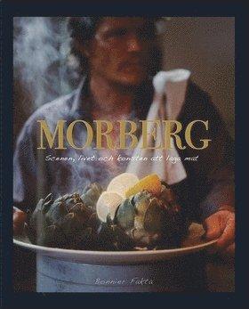 bokomslag Morberg : scenen, livet och konsten att laga mat