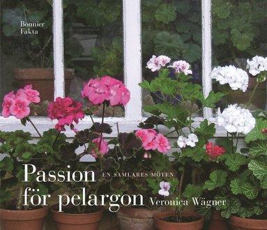 bokomslag Passion för pelargon : en samlares möten