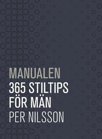 bokomslag Manualen : 365 stiltips för män