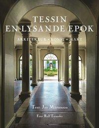 bokomslag Tessin : en lysande epok : arkitektur, konst, makt