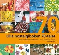 bokomslag Lilla nostalgiboken 70-talet