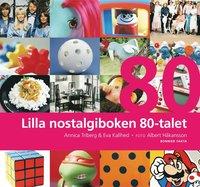 bokomslag Lilla nostalgiboken 80-talet