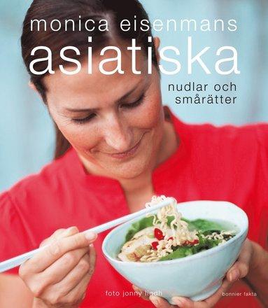 bokomslag Monica Eisenmans asiatiska nudlar och smårätter