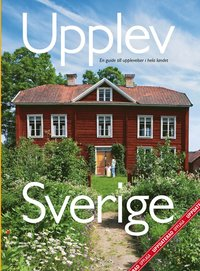 Upplev Sverige : en guide till upplevelser i hela landet