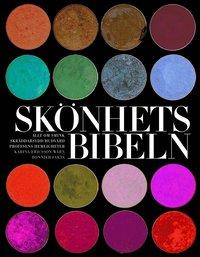 bokomslag Skönhetsbibeln : allt om smink perfekt hår proffsens hemligheter tidsbokade ingrepp skräddarsydd hudvård