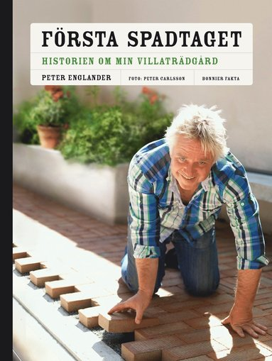 bokomslag Första spadtaget : historien om min villaträdgård och några till ...