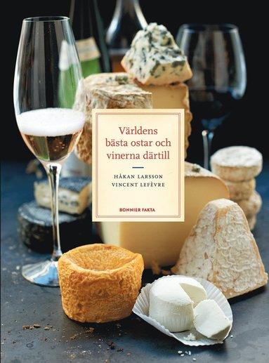 bokomslag Världens bästa ostar och vinerna därtill