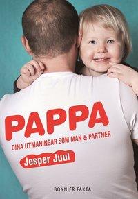 bokomslag Pappa : dina utmaningar som man & partner