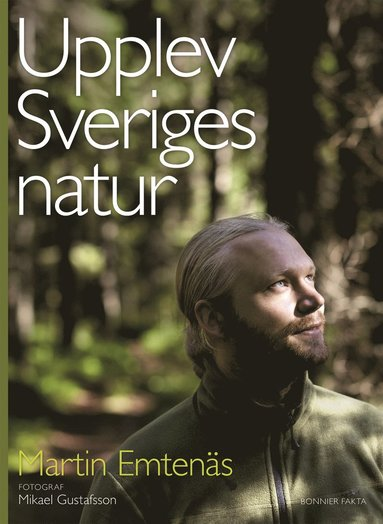 bokomslag Upplev Sveriges natur : en guide till naturupplevelser i hela landet